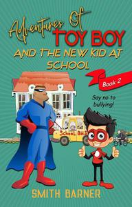 Adventures of Toy Boy and the New Kid at School
