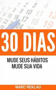 30 Dias – Mude seus Hábitos, Mude sua Vida