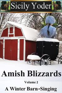 Amish Blizzards: Volume Two: A Winter Barn Singing (Amish Romance)