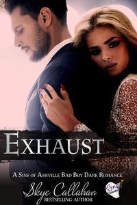 Exhaust: A Sins of Ashville Bad Boy Dark Romance