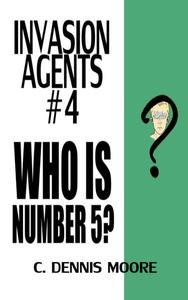 Invasion Agents #4: Who is Number 5?