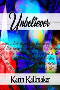 Unbeliever - Love is Magic is Love
