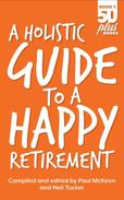 A Holistic Guide to a Happy Retirement