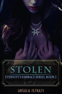 Stolen: Eternity's Embrace Series, Book 2