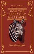 How The Zebra Got His Stripes
