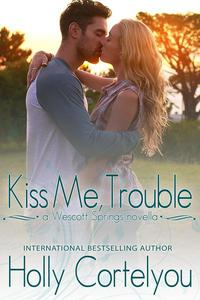 Kiss Me, Trouble