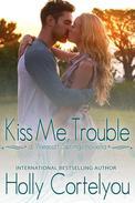 Kiss Me, Trouble