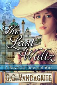 The Last Waltz - New Edition: A Novel of Love and War