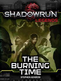 Shadowrun Legends: The Burning Time