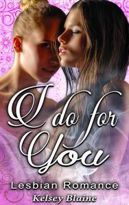 I Do For You : Lesbian Romance