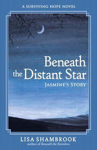 Beneath the Distant Star: Jasmine's Story