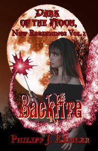 Backfire: Dark of the Moon, New Beginnings Vol. 1