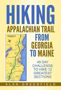 Hiking Appalachian Trail from Georgia to Maine - 49 day Challenge to Hike 12 Greatest Sections
