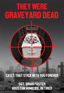 They Were Graveyard Dead: Cases That Stay With You Forever