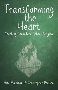 Transforming the Heart: Teaching High School Religion
