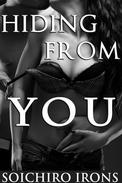 Hiding from You, Part 1 (Erotic Romance)