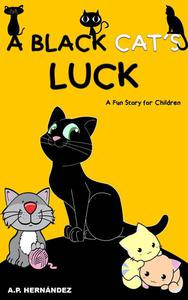 A Black Cat's Luck: A Fun Story for Children