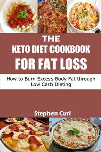 The Keto Diet Cookbook for Fat Loss