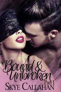Bound & Unbroken: Part 1