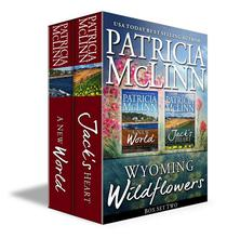 Wyoming Wildflowers Box Set Two (Book 5, Jack's Heart, and A New World prequel)