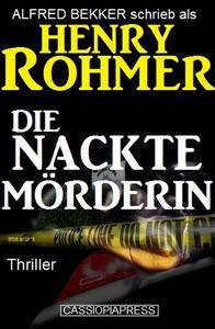Die nackte Mörderin: Thriller
