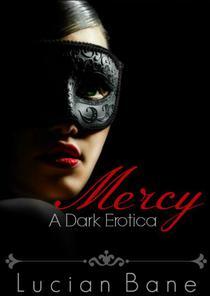Mercy~A Dark Erotica