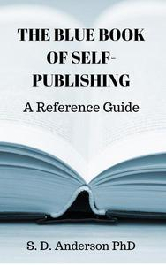 The Blue Book of Self-Publishing - A Reference Guide
