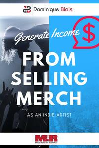 Generate Income From Selling Merch As An Indie Artist
