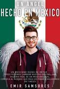Un Ángel Hecho En Mexico