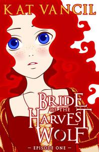 Bride of the Harvest Wolf: Episode One