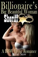 Billionaire's Big Beautiful Woman Sheriff - A BBW Erotic Romance