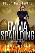 Emma Spaulding Paranormal Detective: Soul Eater