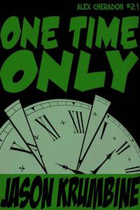 One Time Only