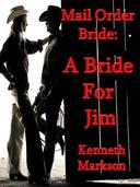 Mail Order Bride: A Bride For Jim
