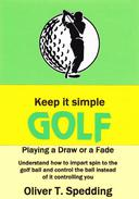 Keep it Simple Golf - Playing a Fade or a Draw