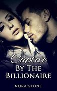 Captive By The Billionaire (A BBW Erotic Romance)