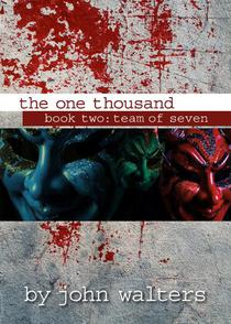 The One Thousand: Book Two: Team of Seven