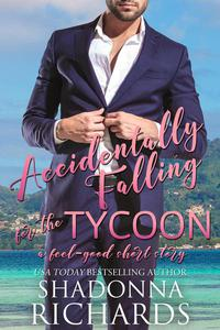 Accidentally Falling for the Tycoon (A Romantic Short Story)