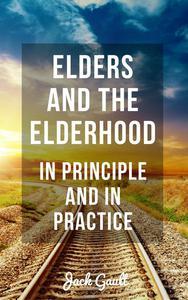 Elders and the Elderhood: In Principle and In Practice