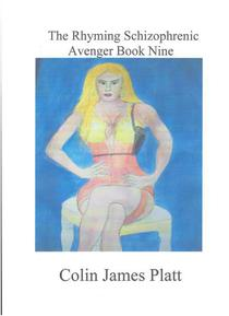 The Rhyming Schizophrenic Avenger Book Nine