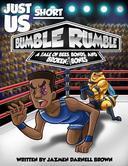 Bumble Rumble: A Tale of Bees, Bonds, & Broken Bones