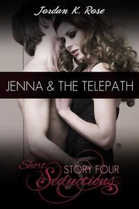 Jenna & The Telepath, Short Seductions, Story Four