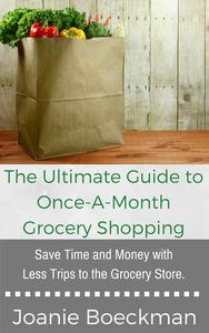 The Ultimate Guide to Once-a-Month Grocery Shopping