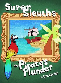 Super Sleuths Book 1: 'The Pirate's Plunder'