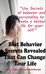 Use Secrets of Behavior to Create a Better Life