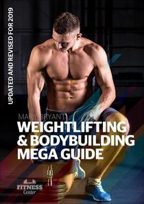 Weightlifting & Bodybuilding Mega Guide