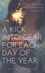 A Kick into Gear for Each Day of the Year