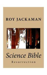 Science Bible - Resurrection