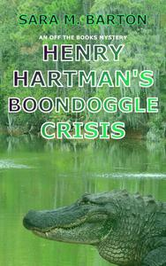 Henry Hartman's Boondoggle Crisis