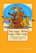 Two Legs, Three Legs, Four Legs. More Rescue Dog Stories With Duncan the Canine Tripod and his Friends